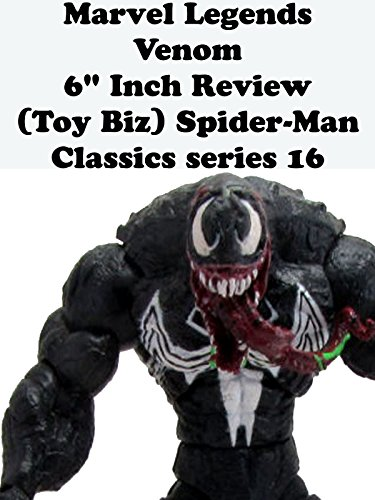 "Marvel Legends VENOM review 6"" inch (Toy Biz) Spider-Man Classics series 16 action figure"