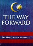 img - for The Way Forward: Growth, Prosperity and Multiracial Harmony in Malaysia by Dr Mahathir Bin Mohamad (1998-07-07) book / textbook / text book