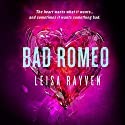 Bad Romeo (       UNABRIDGED) by Leisa Rayven Narrated by Andi Arndt