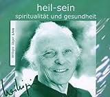 heil sein - CD: Spiritualität und Gesundheit -