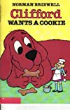 Clifford Wants a Cookie by Bridwell, Norman published by Scholastic (1988) [Paperback]