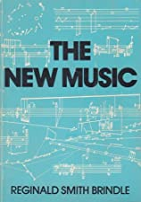 The New Music The Avant garde since 1945 by Reginald Smith Brindle