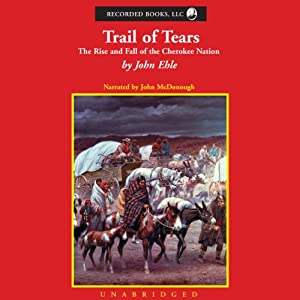 Trail of Tears: The Rise and Fall of the Cherokee Nation | [John Ehle]