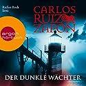 Der dunkle Wächter Hörbuch von Carlos Ruiz Zafón Gesprochen von: Rufus Beck