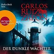 Der dunkle Wächter | Carlos Ruiz Zafón