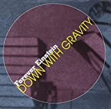 Down With Gravity by FOREVER EINSTEIN (2000-05-16)