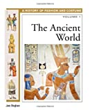 The Ancient World (History of Fashion and Costume) (0816059446) by Bingham, Jane