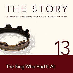 The Story, NIV: Chapter 13 - The King Who Had It All (Dramatized) Audiobook