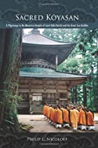 Sacred Koyasan: A Pilgrimage to the Mountain Temple of Saint Kobo Daishi and the Great Sun Buddha