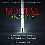 Social Anxiety: Overcome Social Anxiety in the Workplace in One Week | Jennifer Alison
