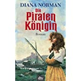 "Die Piratenk�nigin: Romanvon ""Diana Norman"""