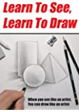 Learn To See, Learn To Draw