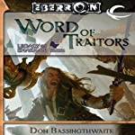Word of Traitors: Eberron: Legacy of Dhakaan, Book 2 (       UNABRIDGED) by Don Bassingthwaite Narrated by Robin Sachs