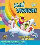 img - for Ahi vienen! Libro sobre los colores (Estoy Aprendiendo) (Spanish Edition) book / textbook / text book