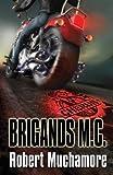 Brigands M.C. (CHERUB) (0340999470) by Muchamore, Robert