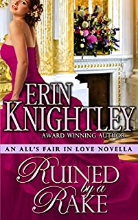 (FREE on 1/17) Ruined By A Rake - An All's Fair In Love Novella by Erin Knightley - http://eBooksHabit.com