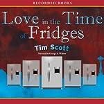 Love in the Time of Fridges | Tim Scott