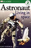 img - for Astronaut Living in Space (DK Reader Level 2) book / textbook / text book