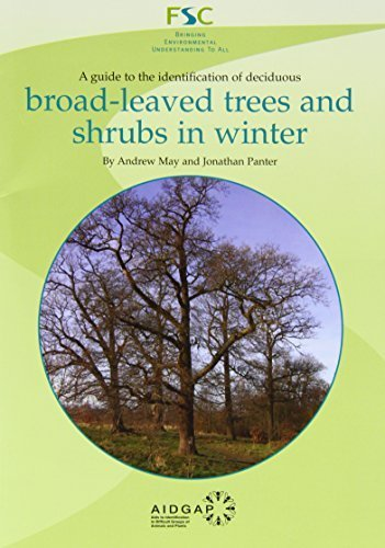 A Guide to the Identification of Deciduous Broad - Leaved Trees and Shrubs in Winter (Field studies) by Andrew May (2000-12-01) PDF