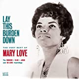 Lay This Burden Down - The Very Best Of Mary Love