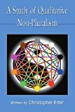 img - for A Study of Qualitative Non-Pluralism by Christopher Etter (2006-04-18) book / textbook / text book