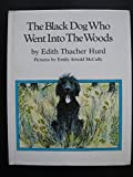 The Black Dog Who Went into the Woods (0060226838) by Hurd, Edith Thacher