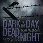 Dark is the Day, Dead is the Night | David M. Brown