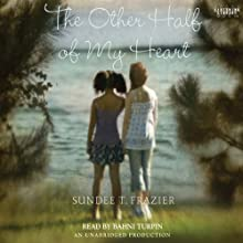 The Other Half of My Heart (       UNABRIDGED) by Sundee T. Frazier Narrated by Bahni Turpin