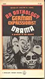 img - for An Anthology of German Expressionist Drama: A Prelude to the Absurd book / textbook / text book