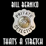 Cooper Collection 115: That's A Stretch (       UNABRIDGED) by Bill Bernico Narrated by Paul Licameli