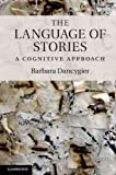img - for The Language of Stories: A Cognitive Approach [ THE LANGUAGE OF STORIES: A COGNITIVE APPROACH BY Dancygier, Barbara ( Author ) Sep-30-2011 book / textbook / text book