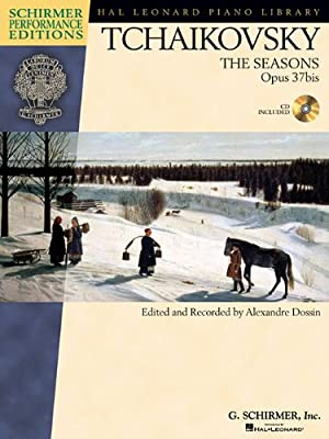 The Seasons, OP. 37bis: edited and recorded by Alexandre Dossin (Hal Leonard Piano Library)