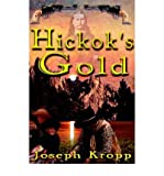img - for [ HICKOK'S GOLD (AMERICAN) ] By Kropp, Joseph ( Author) 2007 [ Paperback ] book / textbook / text book