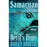 Samaritan Files: The Devil's Dime (The Samaritan Files Book 1) ~ Bailey Bristol