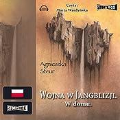 W domu (Wojna w Jangblizji 2) | Agnieszka Steur