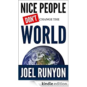 Nice People Don't Change The World