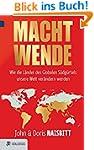 Macht Wende: Wie die Länder des Globa...