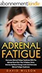 Adrenal Fatigue: Overcome Adrenal Fat...