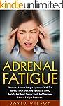 Adrenal Fatigue: Overcome Adrenal Fat...