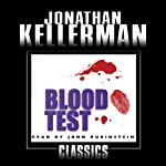 Blood Test: Alex Delaware, Book 2 (       UNABRIDGED) by Jonathan Kellerman Narrated by Alexander Adams