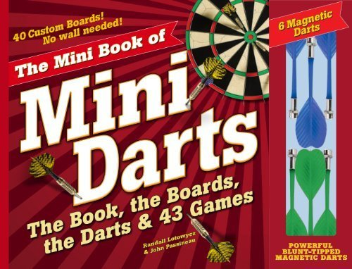 The Mini Book of Mini Darts: The Book, the Boards, the Darts, and 43 Games by Lotowycz, Randall, Passineau, John (2013) Paperback PDF
