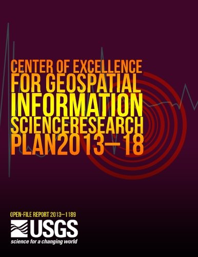Center of Excellence for Geospatial Information Science Research Plan 2013?18