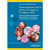 Enfermedades de la vulva, la vagina y la región anal: Nuevos enfoques preventivos, diagnósticos y terapéuticos...