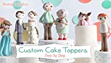 img - for Custom Cake Toppers: Step by Step book / textbook / text book