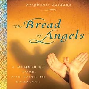 The Bread of Angels: A Journey to Love and Faith | [Stephanie Saldaña]