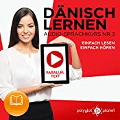 Dänisch Lernen - Einfach Lesen: Einfach Hören - Paralleltext (Dänisch Audio-Sprachkurs Book 3) [Learning Danish - Simple Reading - Easy Listening - Parallel Text (Danish Audio Language Course, Book 3)] |  Polyglot Planet