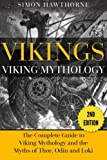 img - for Vikings: Viking Mythology - Thor, Odin, Loki and More Norse Myths Complete Guide book / textbook / text book