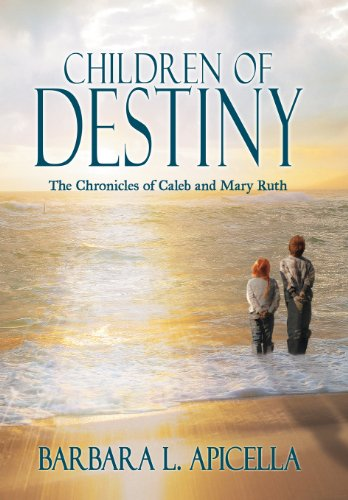 Children of Destiny: The Chronicles of Caleb and Mary Ruth