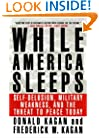 While America Sleeps: Self-Delusion, Military Weakness, and the Threat to Peace Today