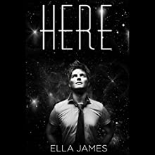 Here (       UNABRIDGED) by Ella James Narrated by Allison McLemore, Eric Michael Summerer